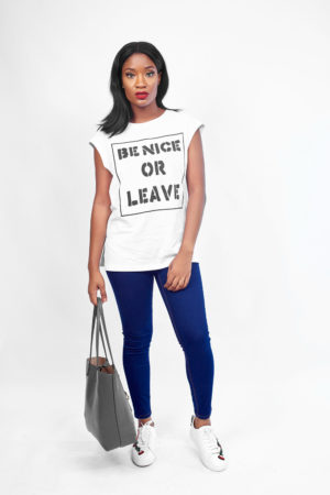 BE NICE OR LEAVE PRINT T SHIRT- WHITE